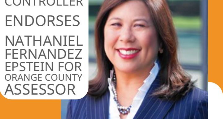 State Controller Betty Yee ENDORSES Nathaniel Fernandez Epstein For Orange County Assessor